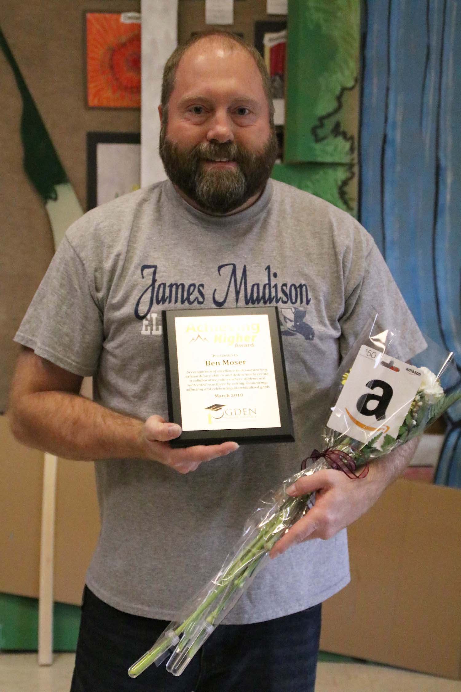 Congratulations to Ben Moser, James Madison teacher, for being honored with Ogden School District's March Achieving Higher Award!